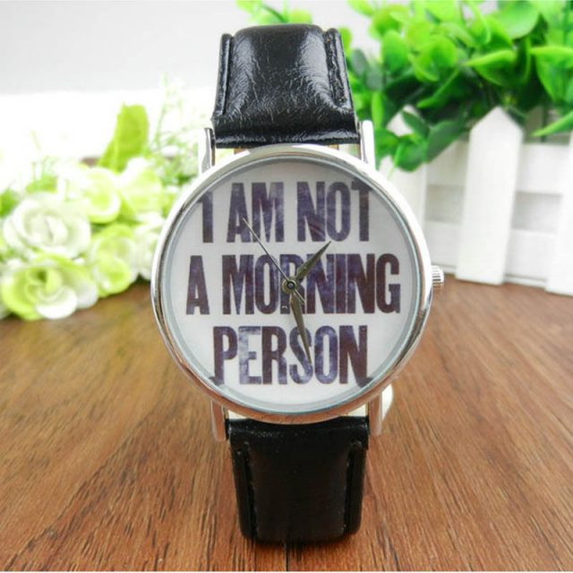 I Am Not A Morning Person Watch